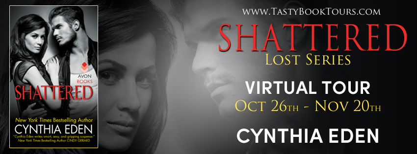 Blog Tour: Shattered by Cynthia Eden (Excerpt, Teasers, Review, Giveaway and Buy Links)