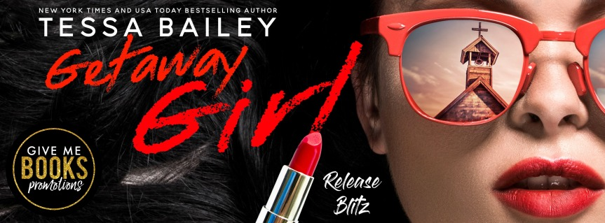 Getaway Girl by Tessa Bailey(Review)